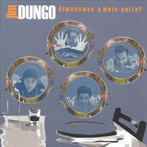 Jim Dungo - Almocamos a Meia-Noite?