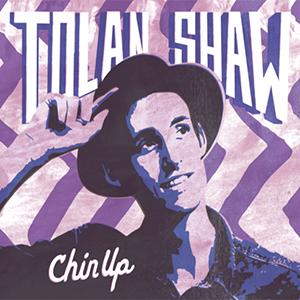 Tolan Shaw - Chin Up EP